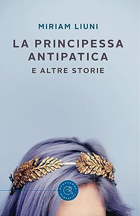 La principessa Antipatica e altre storie