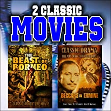Two Classic Movies: The Beast of Borneo and Beggars in Ermine