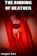 The Binding of Heather: A Hardcore Lesbian Seduction Romance Thriller