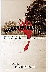 Monster Hunter Blood Trails (Legends of the Monster Hunter Book 4) Kindle Edition