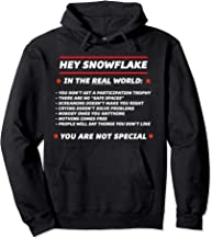 HEY SNOWFLAKE In the REAL World You are Not Special | Funny Pullover Hoodie