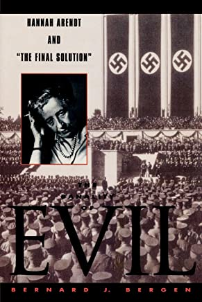 The Banality of Evil: Hannah Arendt and The Final Solution