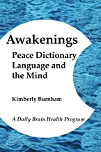 Awakenings: Peace Dictionary, Language and the Mind (A Daily Brain Health Program Book 1)