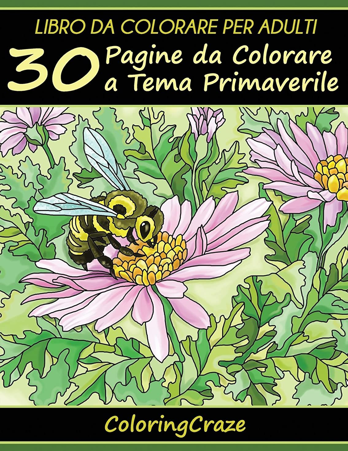 ゴージャスアピール退化するLibro da Colorare per Adulti: 30 Pagine da Colorare a Tema Primaverile (Stagioni Colorate)