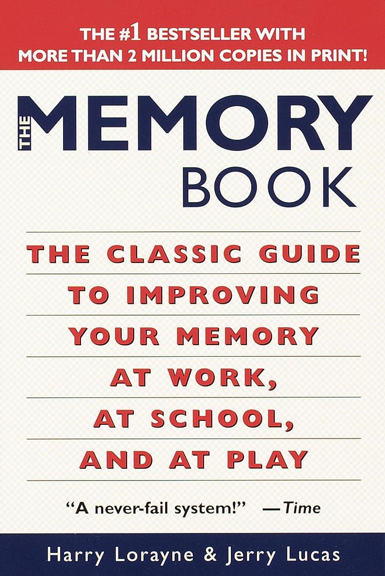 省略する報酬のガラスThe Memory Book: The Classic Guide to Improving Your Memory at Work, at School, and at Play (English Edition)