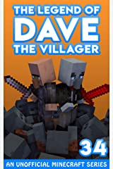 Dave the Villager 34: An Unofficial Minecraft Novel (The Legend of Dave the Villager) Kindle Edition