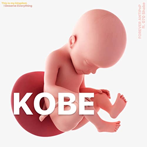 Kobe (feat  070 Shake) [Explicit] by FOREVER ANTi PoP on