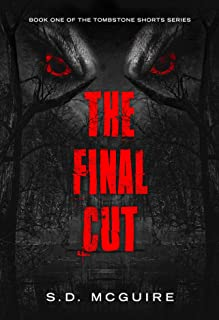 The Final Cut (The Tombstone Shorts Book 1)