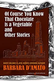 Of Course You Know That Chocolate is a Vegetable and Other Stories