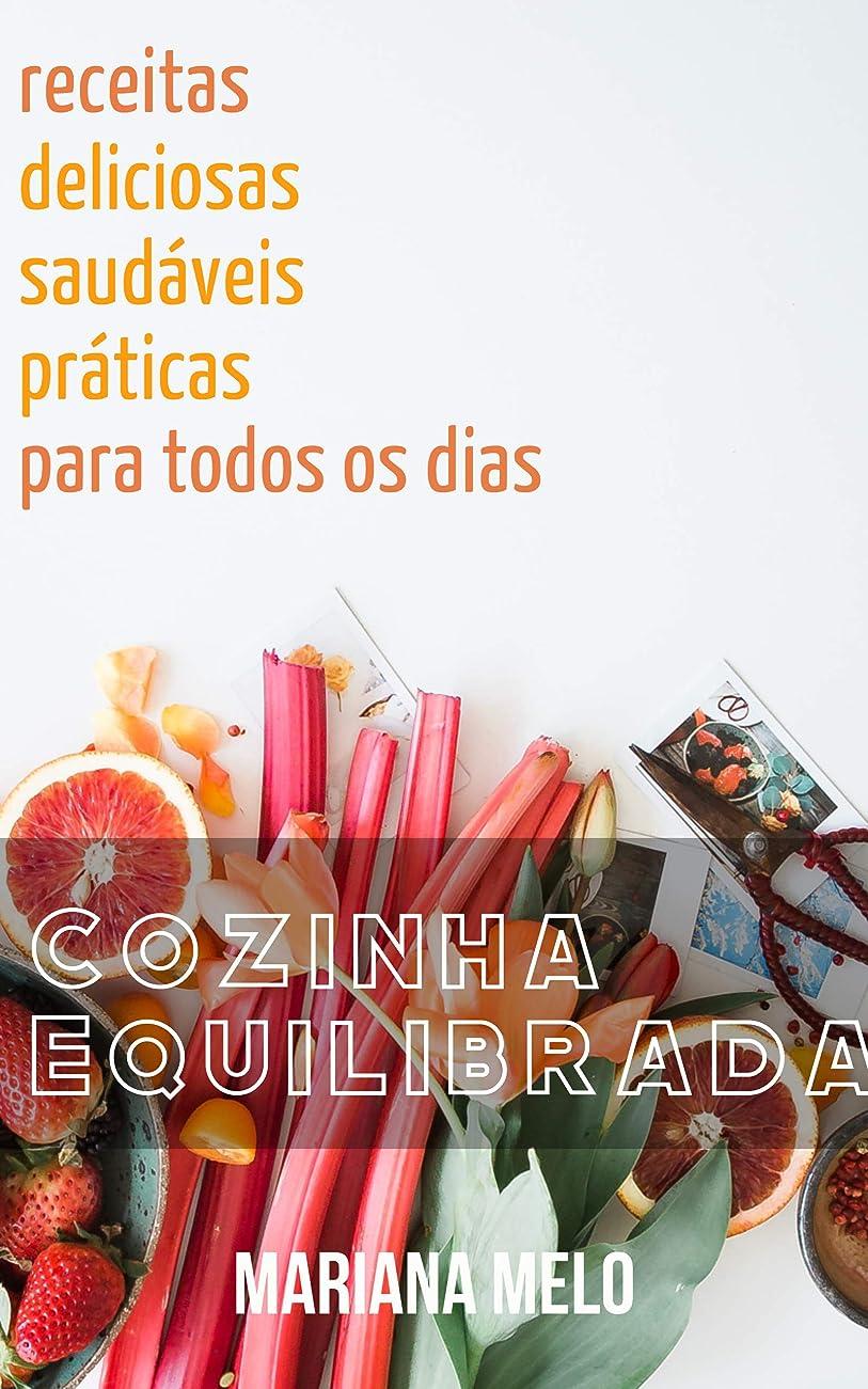 告白するビスケット真珠のようなCozinha Equilibrada: Receitas deliciosas, práticas e saudáveis para todo dia (Portuguese Edition)