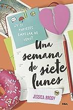 Una semana de siete lunes (FICCIÓN YA) (Spanish Edition)