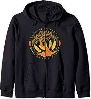 Nature Is My Church and Love Is My Religion Faith Gift Zip Hoodie