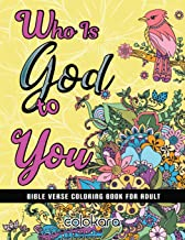 Who Is GOD To You: Bible Verse Coloring Book For Adult | Call On His Name When You Coloring. (Christian coloring book)