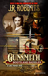 Boots and Saddles (The Gunsmith Book 447)