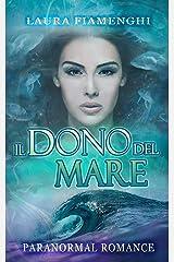 Il Dono del Mare (Italian Edition) Format Kindle