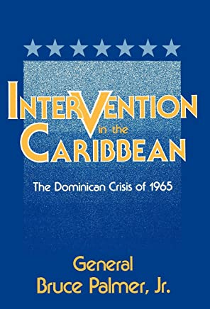 Intervention in the Caribbean: The Dominican Crisis of 1965 (Agricultural History and Rural)