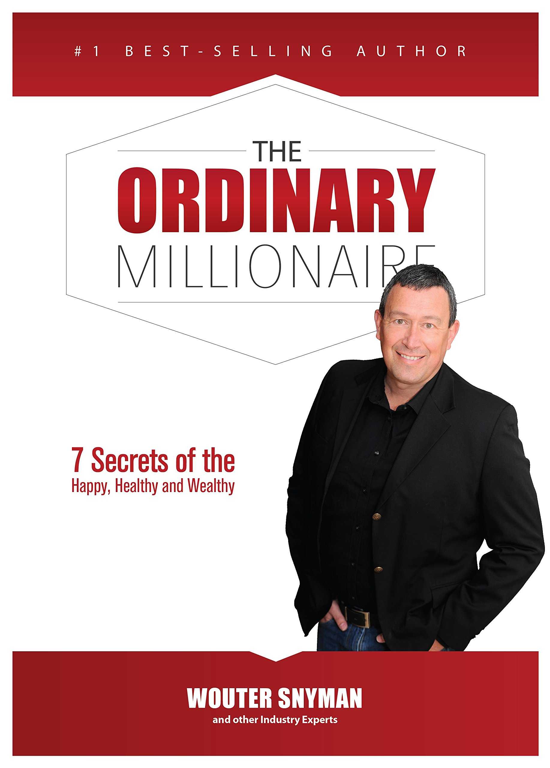 The Ordinary Millionaire: 7 Secrets of the Happy, Healthy and Wealthy