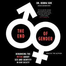The End of Gender: Debunking the Myths About Sex and Identity in Our Society