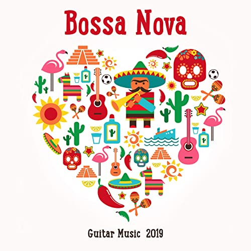 Bossa Nova Guitar Music 2019: Brazilian Background Music for