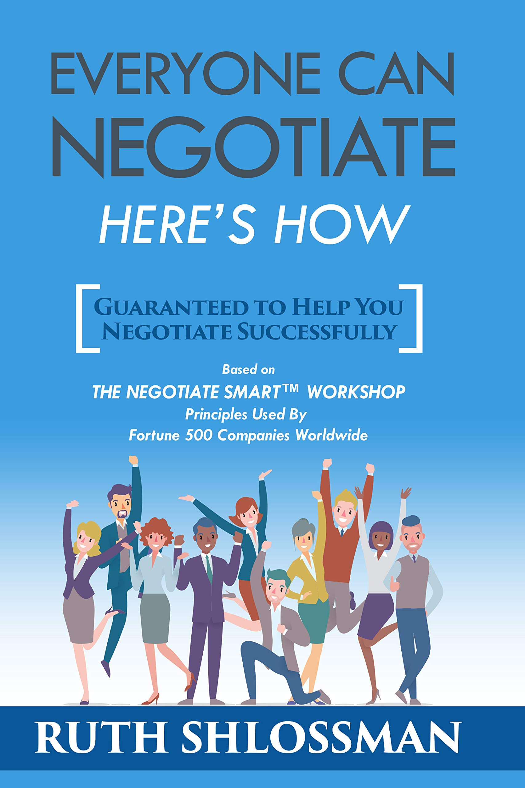 Everyone Can Negotiate: Here's How