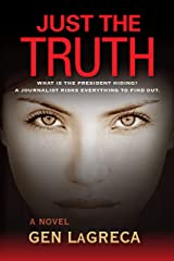 Just the Truth: A Political Thriller Kindle Edition