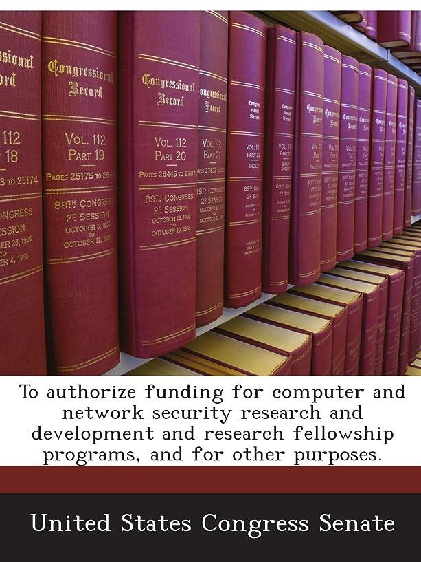 サンダース巡礼者指紋To authorize funding for computer and network security research and development and research fellowship programs, and for other purposes.