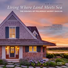 Living Where Land Meets Sea: The Houses of Polhemus Savery DaSilva