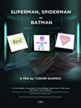 SUPERMAN, SPIDERMAN OR BATMAN