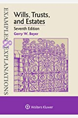 Examples & Explanations for Wills, Trusts, and Estates Kindle Edition