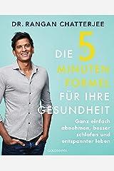 Die 5-Minuten-Formel für Ihre Gesundheit: Ganz einfach abnehmen, besser schlafen und entspannter leben (German Edition) Kindle Edition