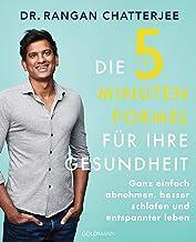 Die 5-Minuten-Formel für Ihre Gesundheit: Ganz einfach abnehmen, besser schlafen und entspannter leben (German Edition)