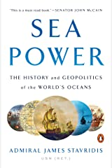 Sea Power: The History and Geopolitics of the World's Oceans (English Edition) eBook Kindle