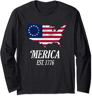 Betsy Ross Flag 'Merica Est. 1776 Patriotic USA Pride Gift Long Sleeve T-Shirt