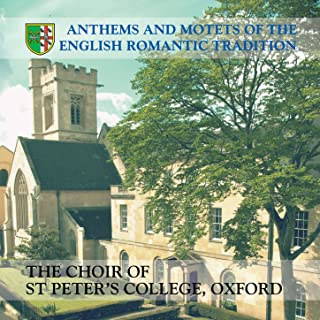 Anthems and Motets of the English Romantic Tradition