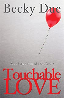 Touchable Love: An Untraditional Love Story (English Edition)