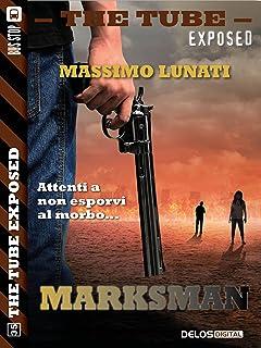 Marksman (The Tube Exposed) (Italian Edition)