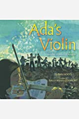 Ada's Violin: The Story of the Recycled Orchestra of Paraguay Kindle Edition