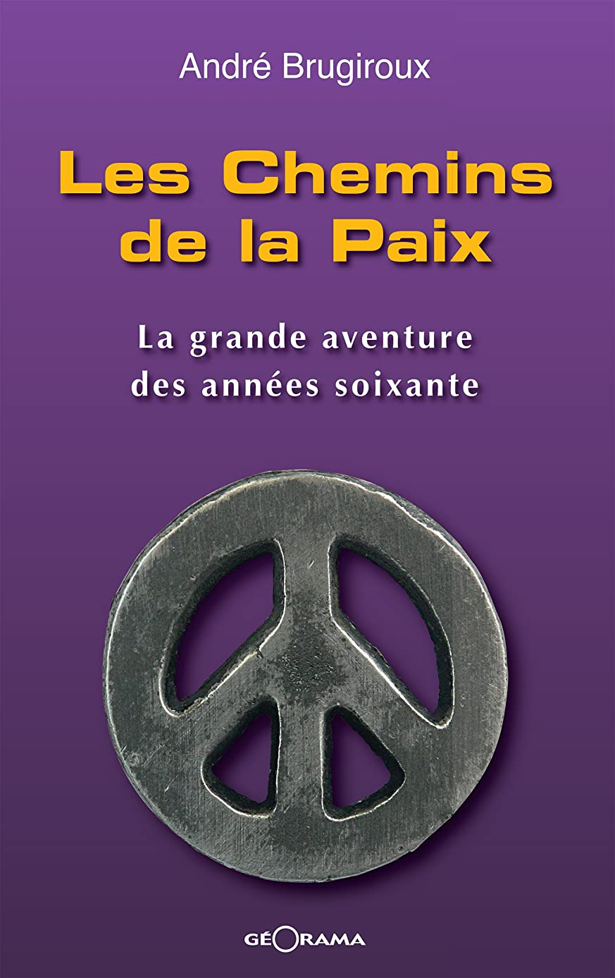 肉腫怠な円周Les Chemins de la Paix: La grande aventure des années soixante (R CITS) (French Edition)