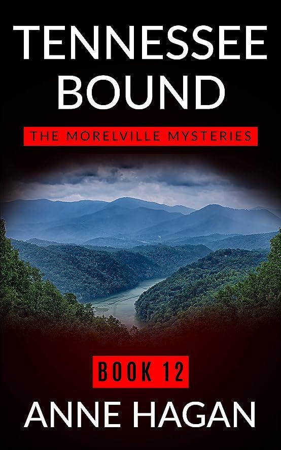 非難する畝間ぼんやりしたTennessee Bound: The Morelville Mysteries - Book 12 (English Edition)