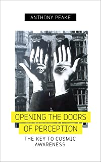 Opening The Doors of Perception: The Key to Cosmic Awareness
