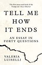 Tell Me How it Ends: An Essay in Forty Questions (English Edition)