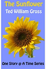 The Sunflower (One Story @ A Time Book 5) Kindle Edition
