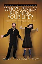 Who's Really Running Your Life? Fourth Edition: Free Your True Self from Custody,And Guard Your Kids