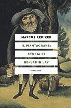 Scaricare Libri Il piantagrane: storia di Benjamin Lay PDF