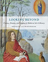 Looking Beyond: Visions, Dreams, and Insights in Medieval Art and History (The Index of Christian Art)