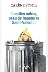 Lunettes noires, peau de banane et Saint-Valentin Format Kindle