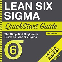 Lean Six Sigma QuickStart Guide: A Simplified Beginner's Guide to Lean Six Sigma