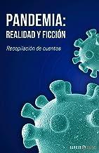 PANDEMIA: REALIDAD Y FICCIÓN (Spanish Edition)