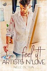 feel it! (Artists in Love - Dilogie 1) Kindle Ausgabe