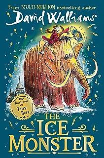 The Ice Monster: The award-winning children's book from multi-million bestseller author David Walliams